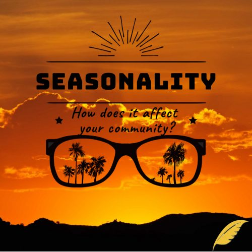 "Seasonality."" What is it? How Does it Affect Your Community?"